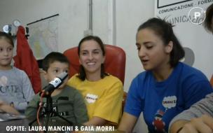 Un sorriso per fare del bene: la video-intervista a Laura Mancini e Gaia Morri