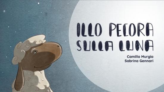 """""""Illo Pecora sulla Luna"""": una bella storia per grandi e piccini da leggere e vedere"""