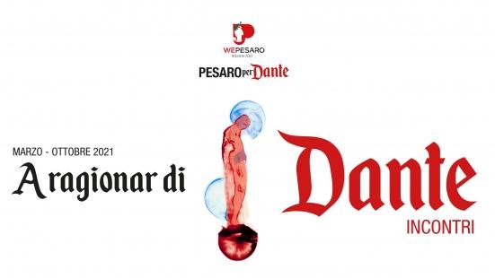 """""""A ragionar di Dante"""": ciclo di incontri con cui Pesaro celebra i 700 anni dalla morte del Sommo Poeta"""