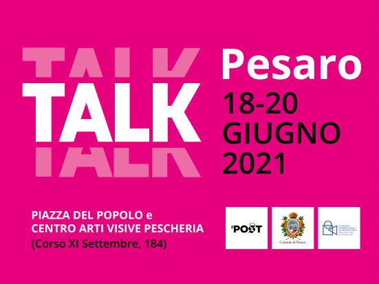 Sono aperte le prenotazioni per Talk, il festival de Il Post a Pesaro: ecco come fare